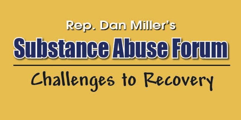 State Representative Dan Miller's Substance Abuse Forum