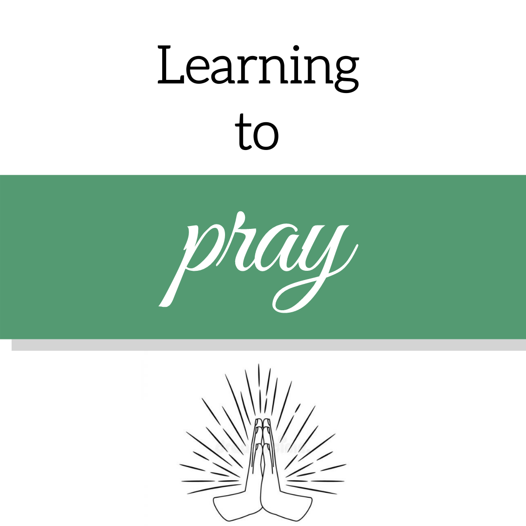 An Invitation to Learn to Pray
